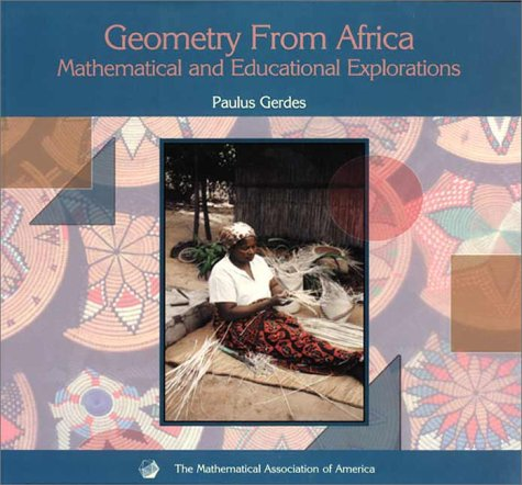 Geometry from Africa: Mathematical and Educational Explorations 9780883857151