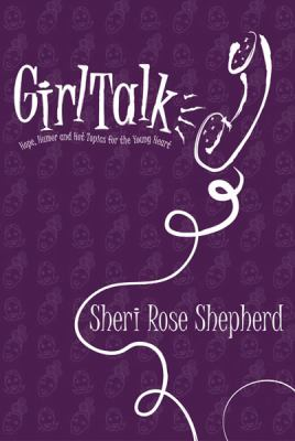 Girl Talk: Hope, Humor and Hot Topics for the Young Heart 9780884198826