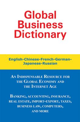Global Business Dictionary: English, French, German, Russian, Japanese 9780884003090