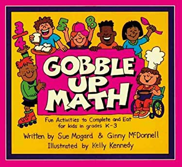 Gobble Up Math: Fun Activities to Complete and Eat 9780881602623