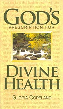 God's Prescription for Divine Health 9780881149869
