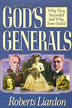 Gods Generals Volume 1: Why They Succeeded and Why Some Fail 9780883689448