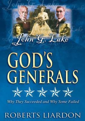 Gods Generals, Volume 5: John G.Lake 9780883689219