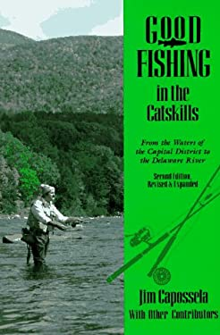 Good Fishing in the Catskills: From the Waters of the Capital District to the Delaware River 9780881502374