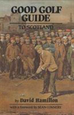 Good Golf Guide to Scotland 9780882894461