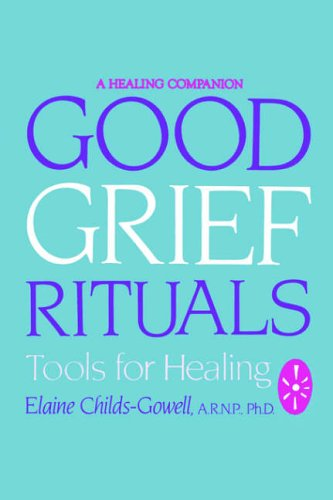 Good Grief Rituals: Tools for Healing 9780882681184