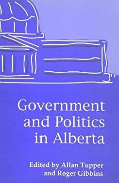 Government and Politics in Alberta 9780888642431