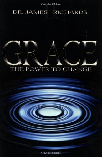 Grace: The Power to Change 9780883687307
