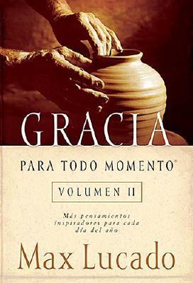 Gracia Para Todo Momento Volumen II: Mas Pensamientos Inspiradores Para Cada Dia del Ano 9780881130768