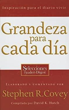 Grandeza Para Cada Dia: Inspiracion Para el Diario Vivir = Everyday Greatness 9780881139945