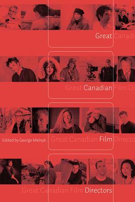 Great Canadian Film Directors 9780888644794