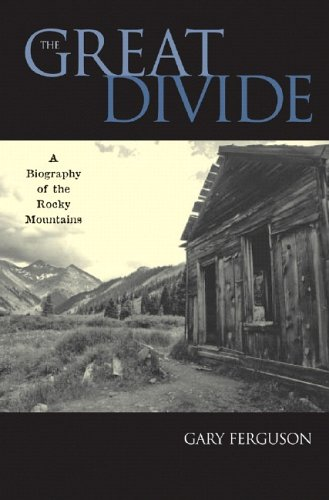 Great Divide: A Biography of the Rocky Mountains 9780881507072