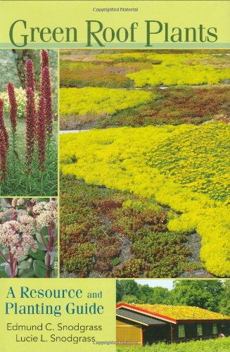 Green Roof Plants: A Resource and Planting Guide 9780881927870