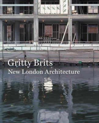 Gritty Brits: New London Architecture 9780880390477