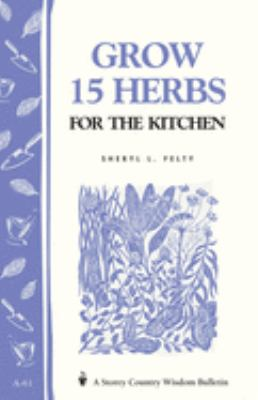 Grow 15 Herbs for the Kitchen 9780882662756