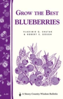 Grow the Best Blueberries 9780882663296