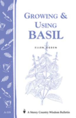 Growing & Using Basil 9780882666303