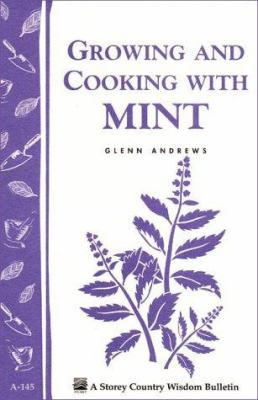 Growing and Cooking with Mint: Storey's Country Wisdom Bulletin A-145 9780882660400