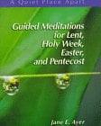Guided Meditations for Lent, Holy Week, Easter, and Pentecost 9780884895206