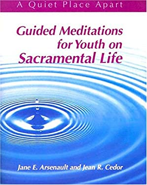 Guided Meditations for Youth on Sacramental Life 9780884893080