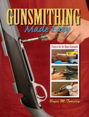Gunsmithing Made Easy 9780883172940