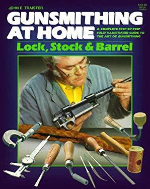 Gunsmithing at Home, Lock Stock and Barrel 9780883171905