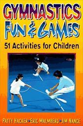 Gymnastics Fun and Games: 51 Activities for Children 3930491
