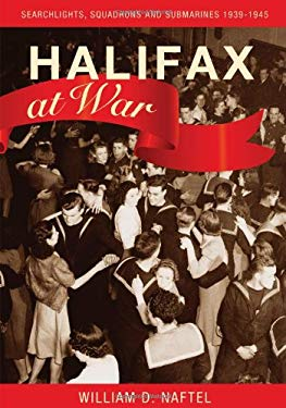 Halifax at War: Searchlights, Squadrons and Submarines 1939-1945 9780887807398