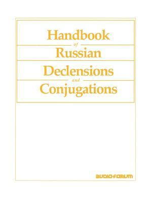 Handbook of Russian Declensions and Conjugations 9780884326953