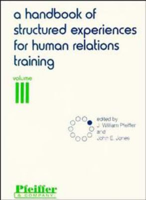 A Handbook of Structured Experiences for Human Relations Training, Volume III (Revised) 9780883900437