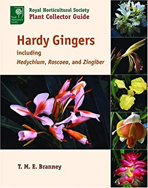 Hardy Gingers: Including Hedychium, Roscoea, and Zingiber 9780881926774
