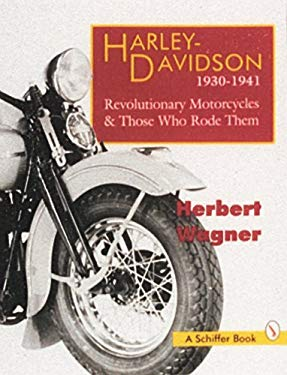 Harley-Davidson, 1930-1941: Revolutionary Motorcycles and Those Who Rode Them 9780887408946