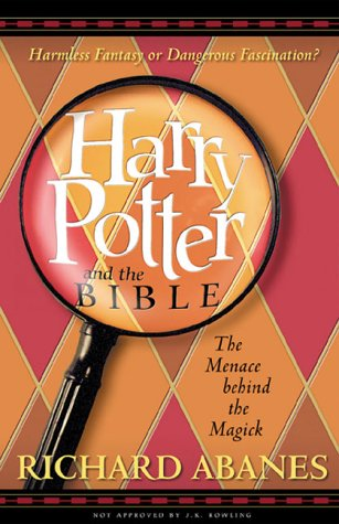 Harry Potter and the Bible: The Menace Behind the Magick 9780889652019