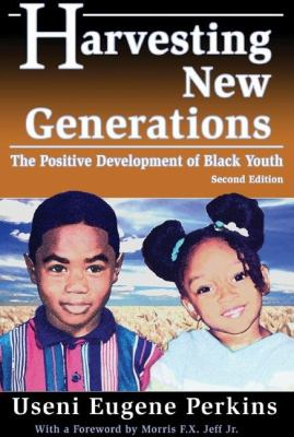 Harvesting New Generations: The Positive Development of Black Youth 9780883782248