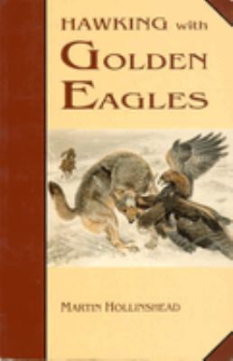 Hawking with Golden Eagles. 9780888393432