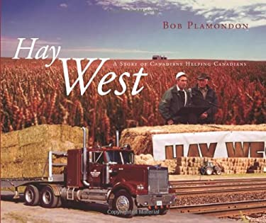 Hay West: A Story of Canadians Helping Canadians 9780889953154