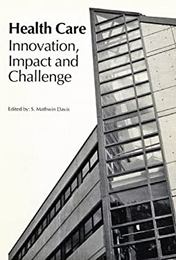 Health Care: Innovation, Impact, and Challenge 9780889116399