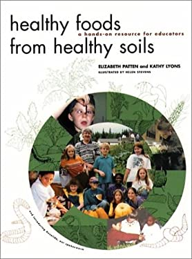 Healthy Foods from Healthy Soils: A Hands-On Resource for Educators 9780884482420
