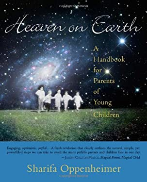 Heaven on Earth: A Handbook for Parents of Young Children 9780880105668
