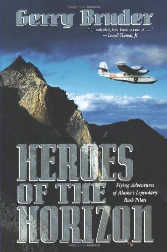 Heroes of the Horizon: Flying Adventures of Alaska 9780882403632
