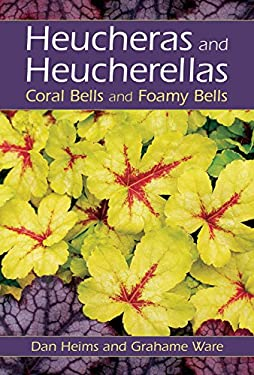Heucheras and Heucherellas: Coral Bells and Foamy Bells 9780881927023