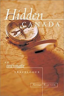 Hidden Canada: An Intimate Travelogue 9780889952263