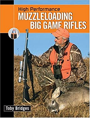 High Performance Muzzleloading Big Game Rifles 9780883172681