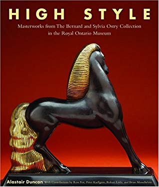 High Style: Masterworks from the Bernard & Sylvia Ostry Collection in the Royal Ontario Museum 9780888544469