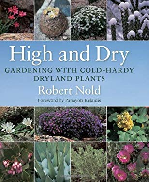 High and Dry: Gardening with Cold-Hardy Dryland Plants 9780881928723