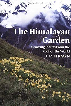 Himalayan Garden: Growing Plants from the Roof of the World 9780881925005
