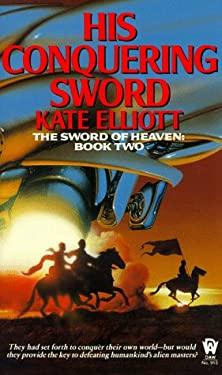 His Conquering Sword: Sword of Heaven 2 9780886775513