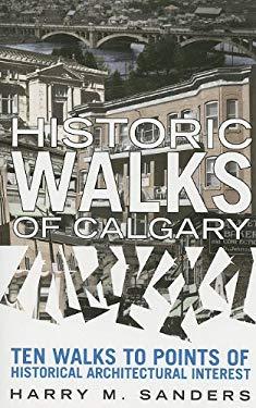 Historic Walks of Calgary 9780889952973