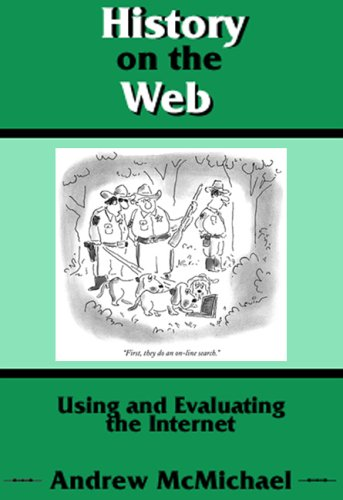 History on the Web: Using and Evaluating the Internet 9780882952307