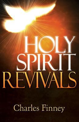 Holy Spirit Revivals: How You Can Experience the Joy of Living in God's Power 9780883685655